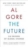 The Future: Six Drivers of Global Change - Al Gore
