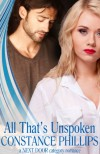 All That's Unspoken (A Next Door Category Romance) - Constance Phillips
