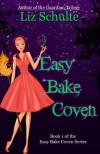 Easy Bake Coven - Liz Schulte