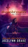Dawnbreaker (Dark Days, Book 3) - Jocelynn Drake