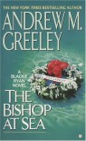 The Bishop at Sea (A Father Blackie Ryan Mystery) - Andrew M. Greeley
