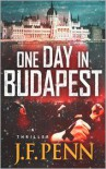 One Day In Budapest - J F Penn