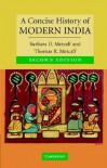 A Concise History Of India South Asia Edition - Barbara D. Metcalf, Thomas R. Metcalf