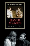 The Cambridge Companion to David Mamet - Christopher Bigsby