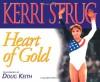 Heart of Gold (Positively for Kids) - Kerri Strug, Doug Keith, Greg Brown