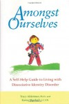 Amongst Ourselves: A Self-Help Guide to Living with Dissociative Identity Disorder - Karen Marshall, Tracy Alderman