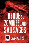 Heroes, Zombies, and Sausages (A Sampler): Orbit January-March 2011 - Hachette Assorted Authors