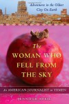 The Woman Who Fell from the Sky: An American Journalist's Adventures in the Oldest City on Earth - Jennifer Steil