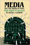 Media and the American Mind: From Morse to McLuhan - Daniel J. Czitrom, Czitrom,  Daniel J. Czitrom,  Daniel J.