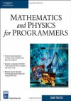 Mathematics and Physics for Programmers (Charles River Media Game Development) - Danny Kodicek