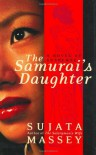 The Samurai's Daughter - Sujata Massey