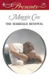 The Marriage Renewal - Maggie Cox