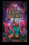 The Golden Sword - Janet Morris