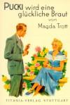 Pucki wird eine glückliche Braut - Magda Trott