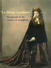 La Divine Comtesse: Photographs of the Countess de Castiglione - Pierre Apraxine