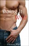 Doing It Wild - Clarissa Wild