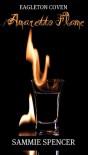 Amaretto Flame (Eagleton Coven) - Sammie Spencer
