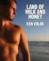 Land of Milk and Honey: Photography by Ken Volok - Ken Volok