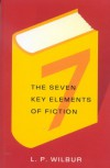 The Seven Key Elements of Fiction - L.Perry Wilbur