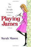 Playing James - Sarah Mason