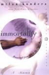 Immortality - Milan Kundera, Peter Kussi