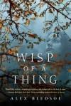Wisp of a Thing: A Novel of the Tufa - Alex Bledsoe