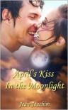 April's Kiss in the Moonlight - Jean Joachim