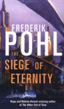 The Siege of Eternity (Eschaton Sequence) -  Frederik Pohl