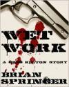 Wet Work - A Greg Kelton Short Story - Brian Springer