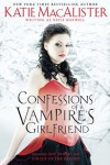 Confessions of a Vampire's Girlfriend - Katie MacAlister, Katie Maxwell
