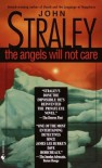 The Angels Will Not Care - John Straley