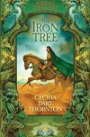 The Iron Tree: Book One of the Crowthistle Chronicles - Cecilia Dart-Thornton