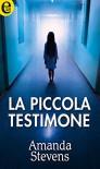 La piccola testimone (eLit) - Amanda Stevens