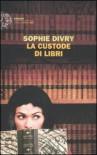 La custode di libri - Sophie Divry