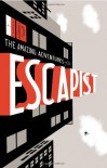 The Amazing Adventures of the Escapist: Volume 1 - Michael Chabon, Kevin McCarthy, Glen David Gold, Bill Sienkiewicz, Howard Chaykin, Gene Colan, Steve Lieber, Eric Wight