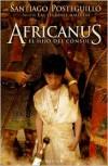 Africanus: El Hijo del Consul - Santiago Posteguillo Gomez