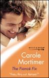 The Fiance Fix (Tender Romance) - Carole Mortimer