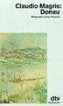 Donau. Biographie eines Flusses - Claudio Magris, Heinz-Georg Held