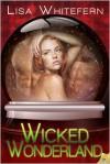 Wicked Wonderland - Lisa Whitefern