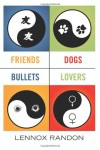 Friends Dogs Bullets Lovers - Lennox Randon