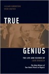 True Genius: The Life and Science of John Bardeen; The Only Winner of Two Nobel Prizes in Physics - Lillian Hoddeson