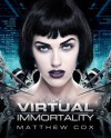 Virtual Immortality - Matthew S. Cox