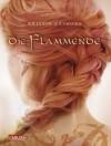 Die Flammende (Die sieben Königreiche, #2) - Kristin Cashore, Katharina Diestelmeier