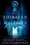 The Thirteen Hallows - Michael Scott, Colette Freedman