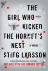 The Girl Who Kicked the Hornet's Nest (Millennium Trilogy Series #3) -