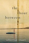 The Hour Between - Sebastian Stuart