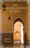 The Calligrapher's Secret - Rafik Schami,  Anthea Bell (Translator)