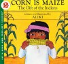 Corn Is Maize: The Gift of the Indians - Aliki