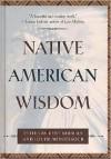 Native American Wisdom - Kent Nerburn (Editor),  Louise Mengelkoch (Editor)