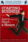 Starting a Business: Learn What You Need in Two Hours - Michael F. O'Keefe, Marc A. Price